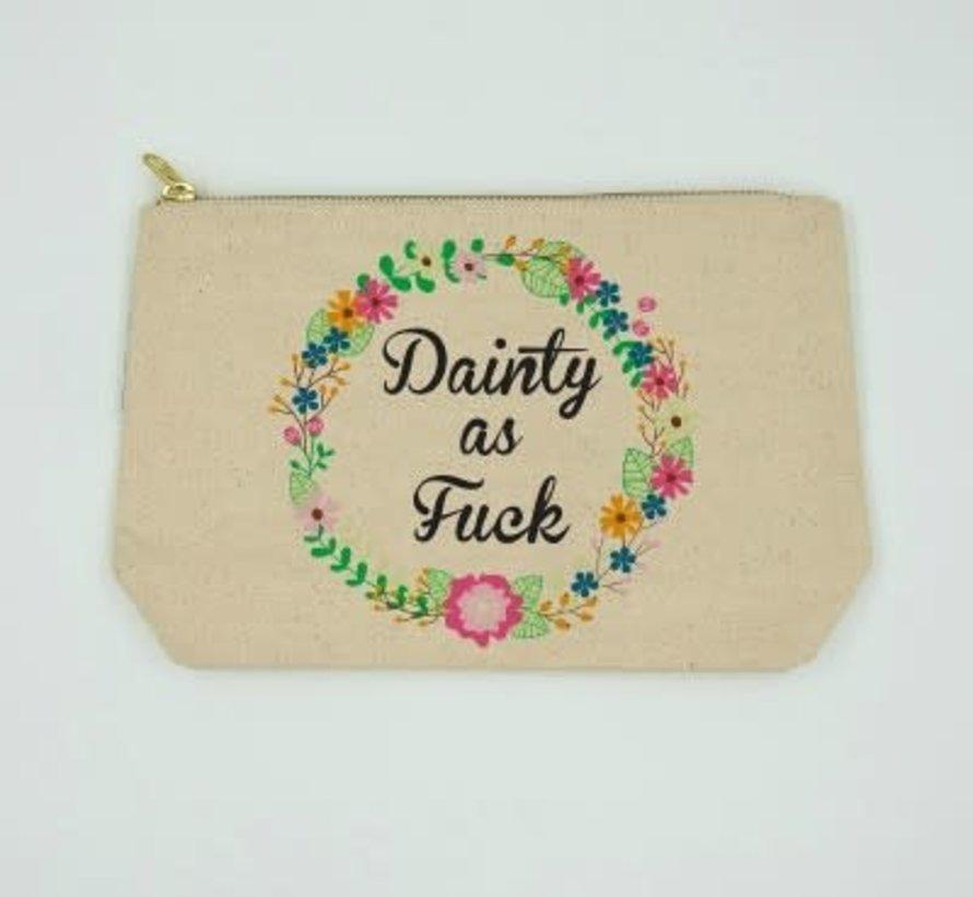 Dainty as Fuck Bag