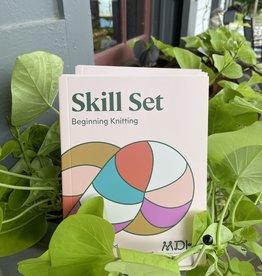 Skill Set:  Beginning Knnitting