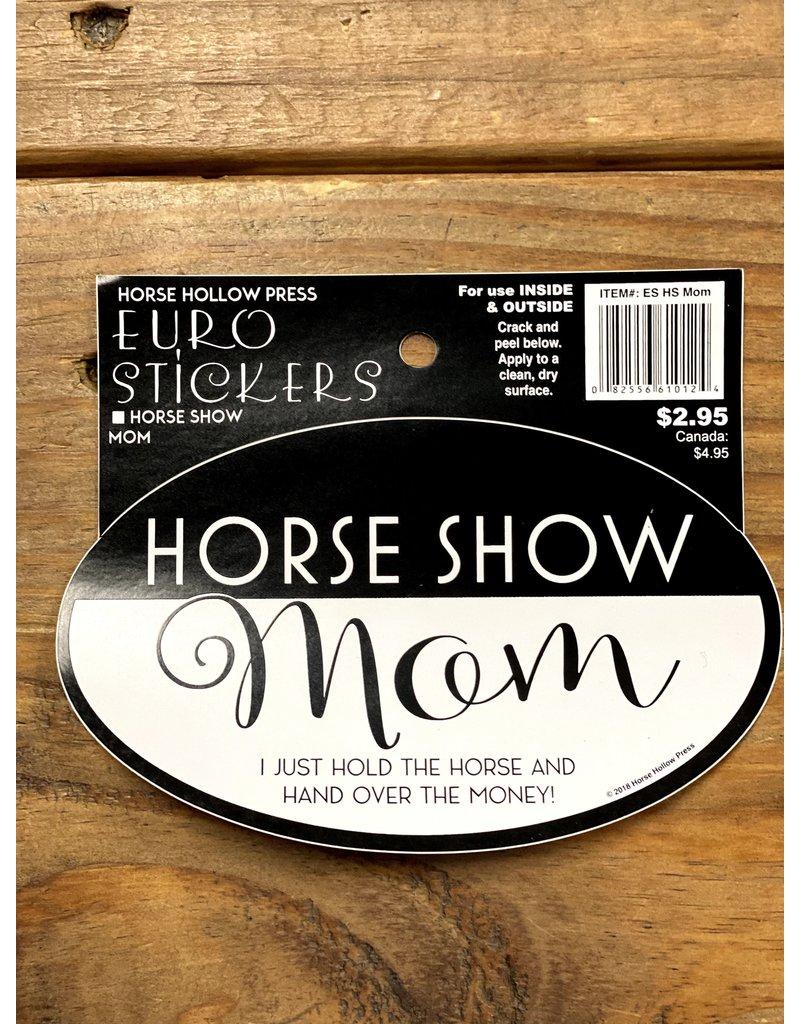 Horse Hollow Press Horse Show Mom Sticker