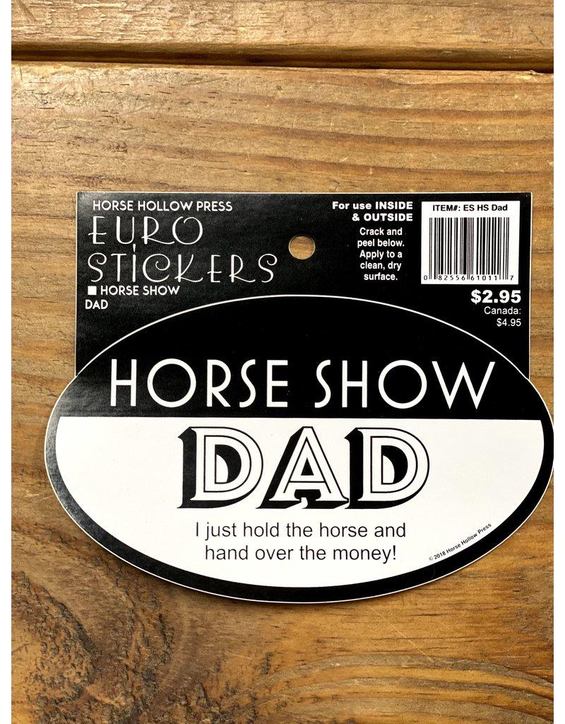 Horse Hollow Press Horse Show Dad Sticker