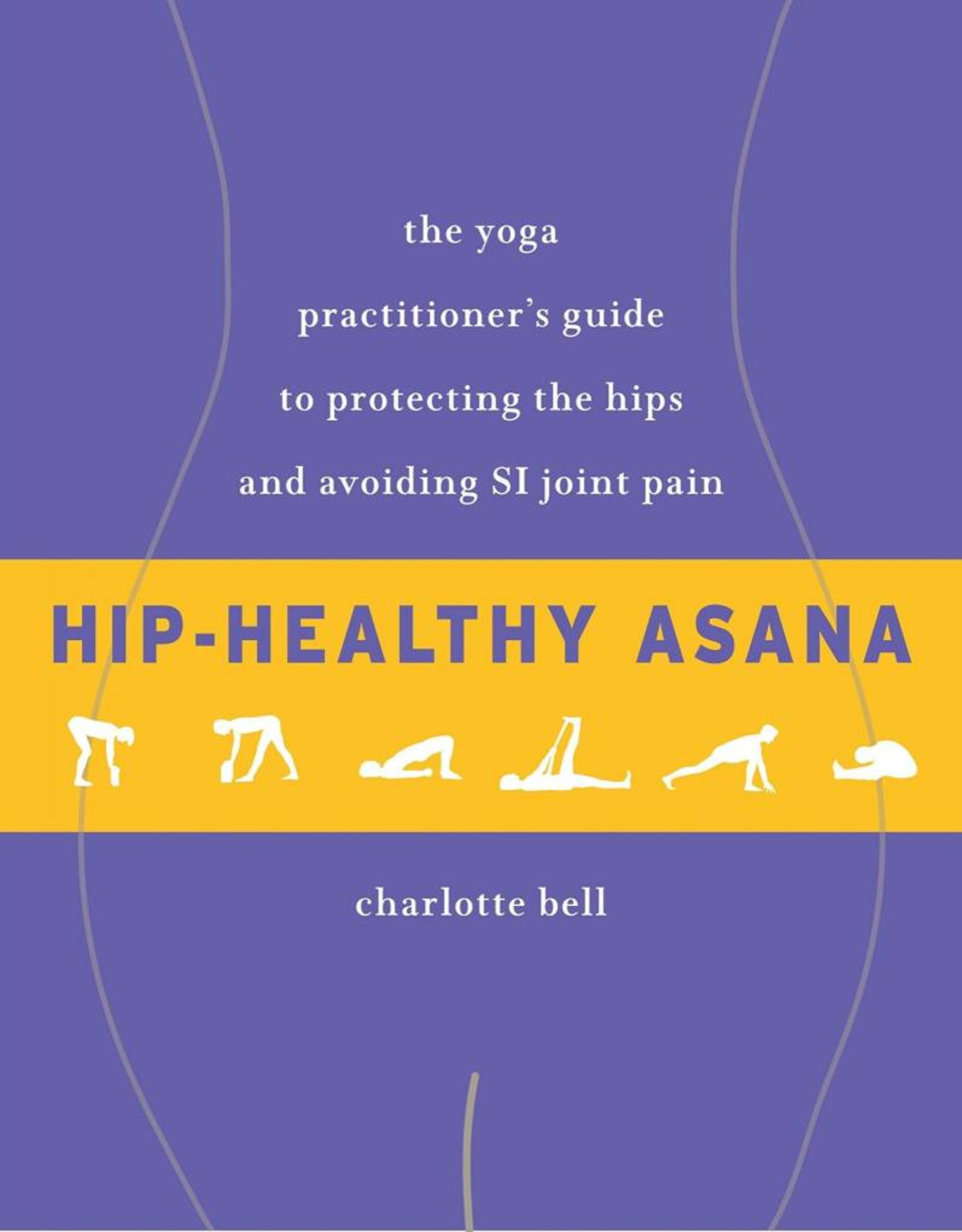 Integral Yoga Distribution Hip Healthy Asana