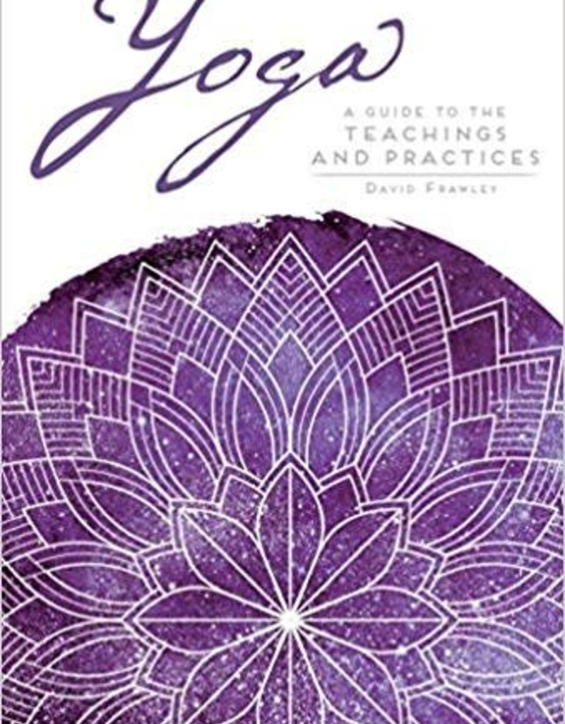 Integral Yoga Distribution Yoga a Guide to the Teachings and Practices