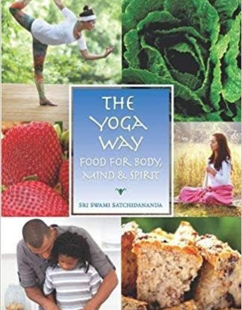 Integral Yoga Distribution The Yoga Way : Food for Body, Mind, & Spirit