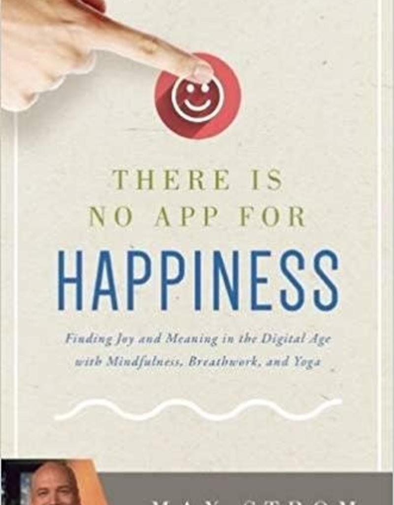 Integral Yoga Distribution There is No App for Happiness