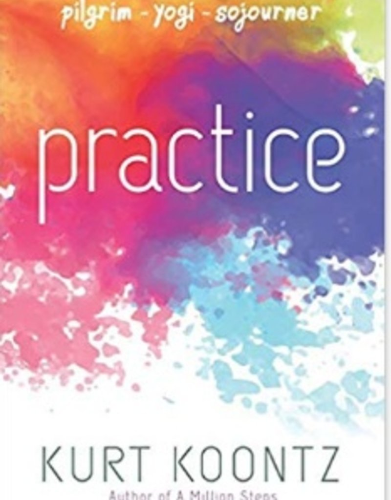 Practice: Pilgrim, Yogi, Sojourner