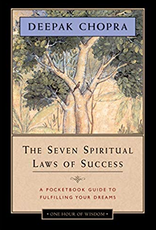 The Seven Spiritual Laws of Success: Chopra