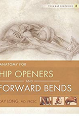 Anatomy for Hip Openers and Forward Bends: Long
