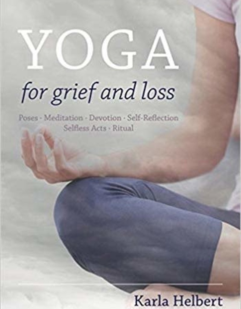 Integral Yoga Distribution Yoga for Grief & Loss: Helbert