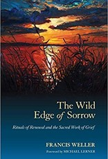 New Leaf The Wild Edge of Sorrow: Rituals of Renewal and the Sacred Work of Grief