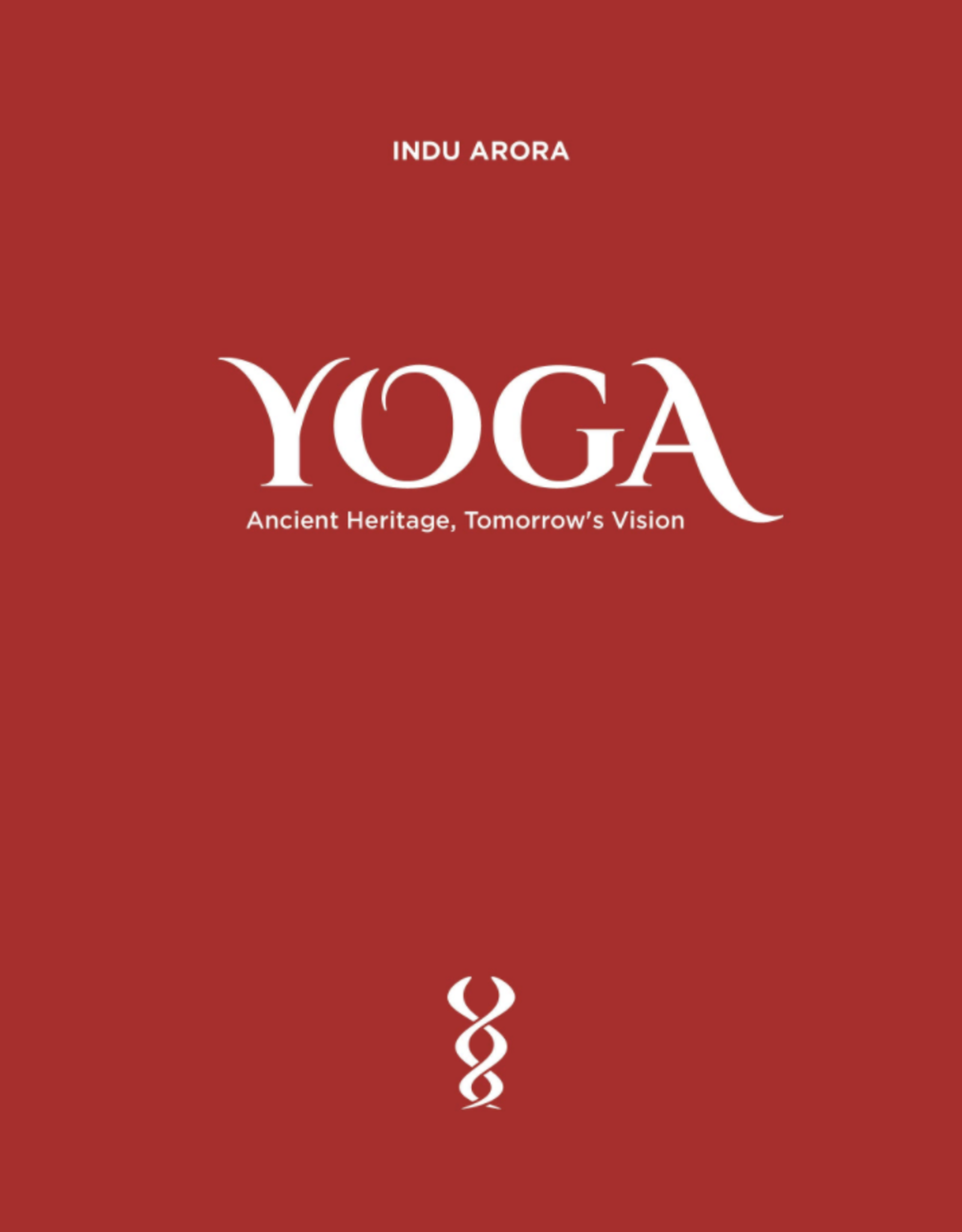 Yoga: Ancient Heritage, Tomorrow's Vision