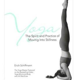 Yoga-The Spirit & Practice of Moving Into Stillness: Schiffmann (200 TT)