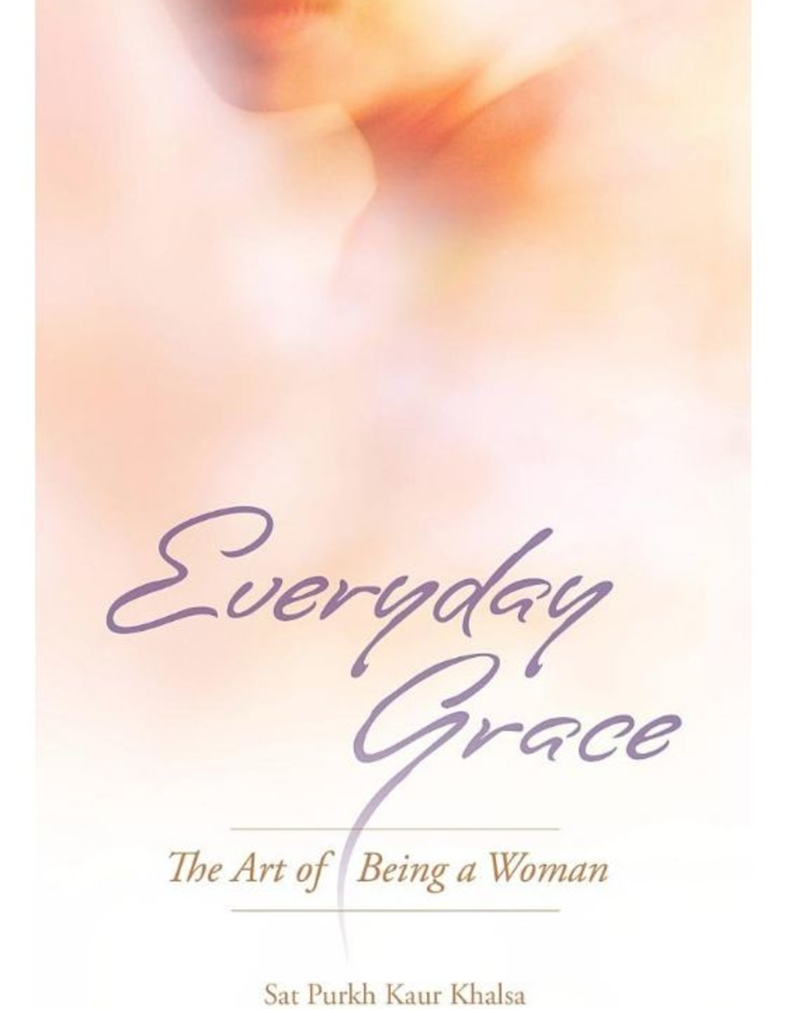 Everyday Grace: Purkh Kaur Khalsa