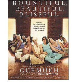 Bountiful, Beautiful, Blissful: Gurmukh