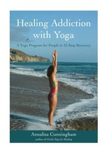 Healing Addiction with Yoga: Cunningham