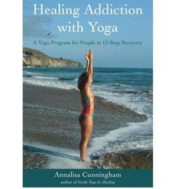 Healing Addiction with Yoga: Cunningham