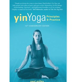 Yin Yoga Principles & Practice: Grilley