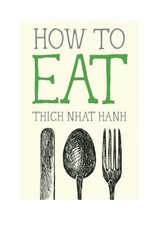 How to Eat: Thich Nhat Hahn