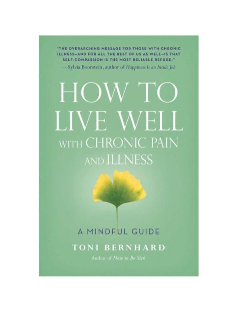 How to Live Well w/ Chronic Pain and Illness: Bernhard