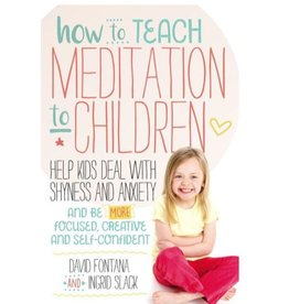 How To Teach Meditation To Children: Fontana and Slack