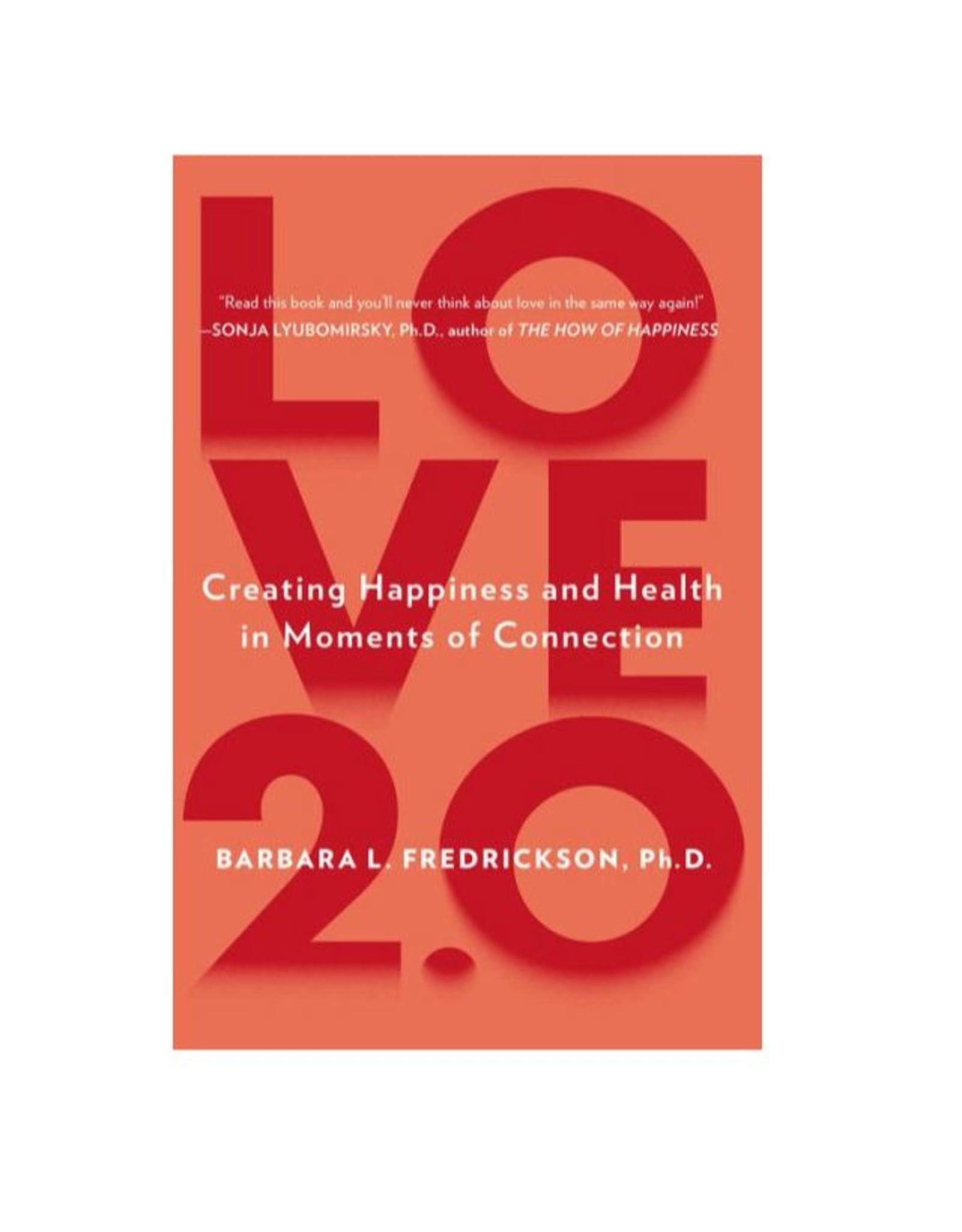 Love 2.0 Finding Happiness: Fredrickson