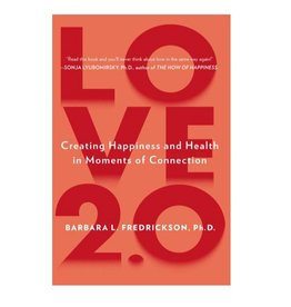Love 2.0 Finding Happiness: Fredrickson