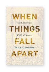 Integral Yoga Distribution When Things Fall Apart: Pema Chodron
