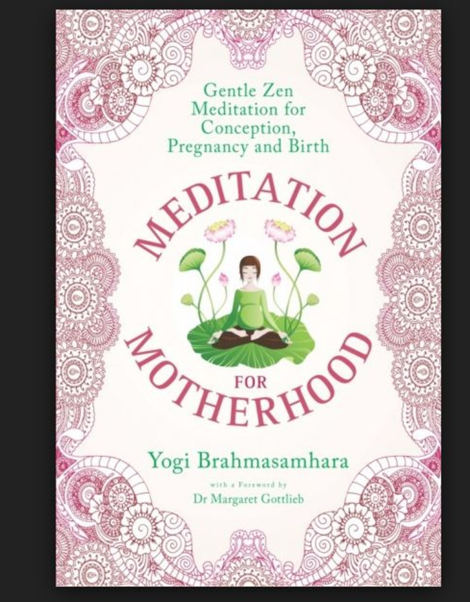 Ingram Meditation for Motherhood: Zen Meditation for Conception, Pregnancy, and Birth