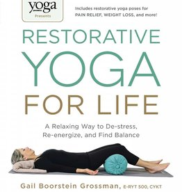 Restorative Yoga for Life: Grossman