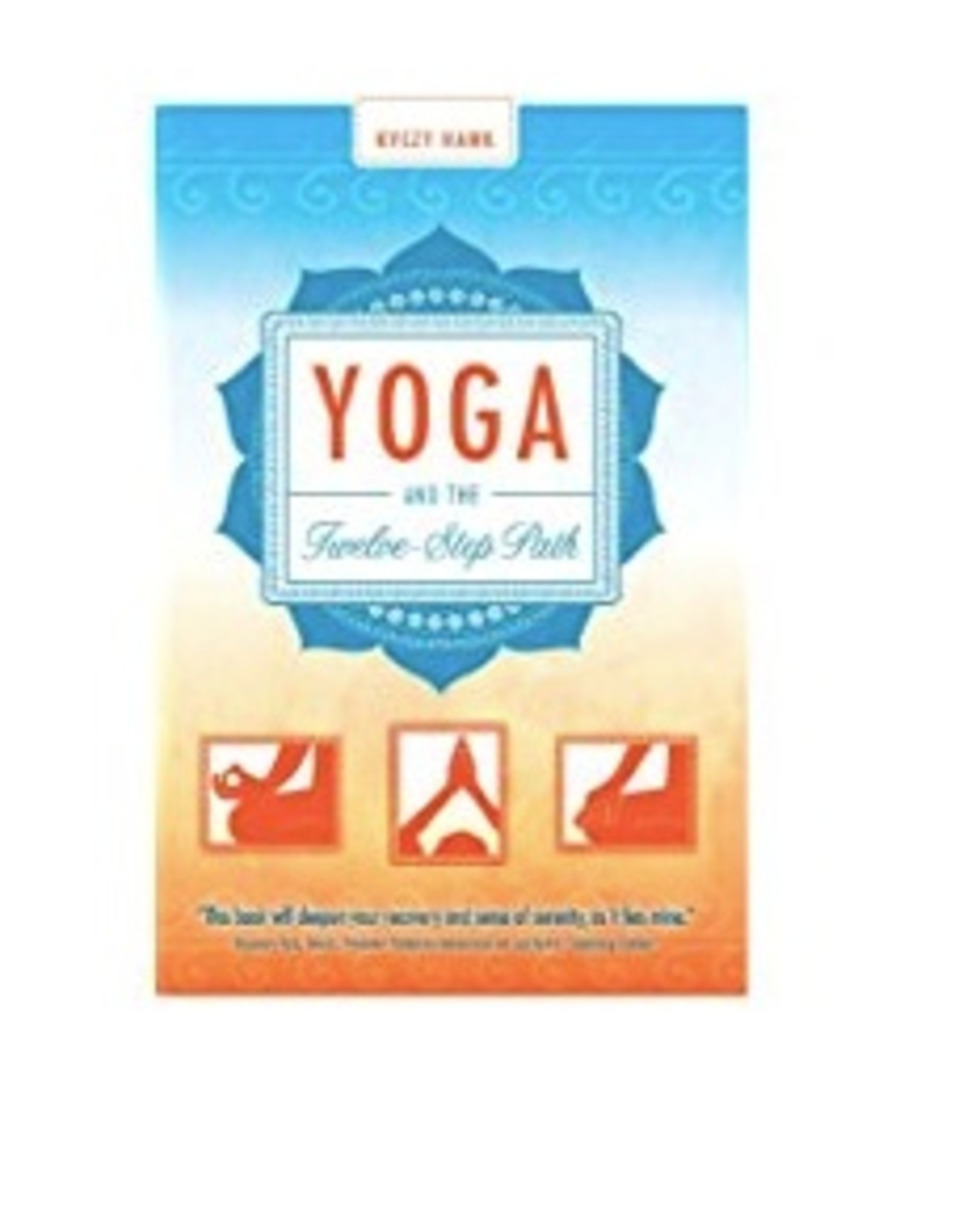 Yoga and the Twelve-Step Path