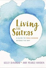 Integral Yoga Distribution Living the Sutras: A Guide To Yoga Wisdom Beyond the Mat