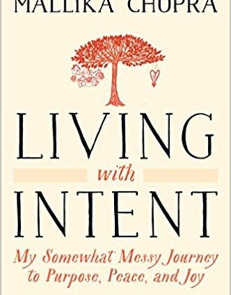 Integral Yoga Distribution Living With Intent: My Somewhat Messy Journey to Purpose, Peace, and Joy