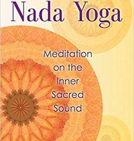 Integral Yoga Distribution The Practice of Nada Yoga
