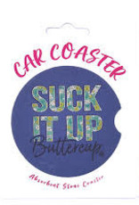 Girlie Girl Car Coaster Suck It Up Buttercup