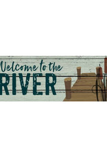 Welcome to the River Signature Sign