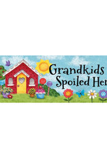 Grandkids Spoiled Signature Sign