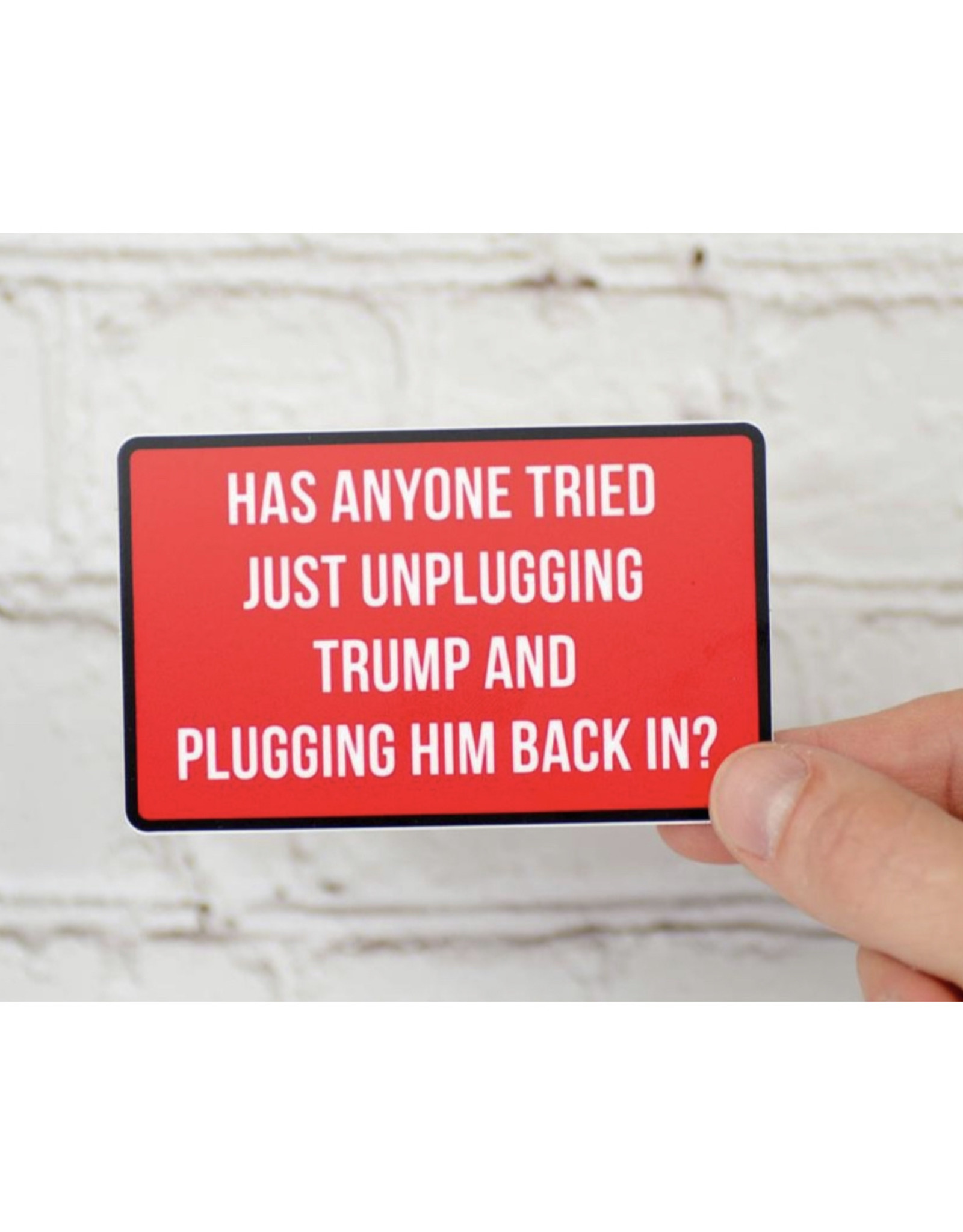 Sticker: Unplug Trump