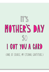 Card - Mom: I got you a card
