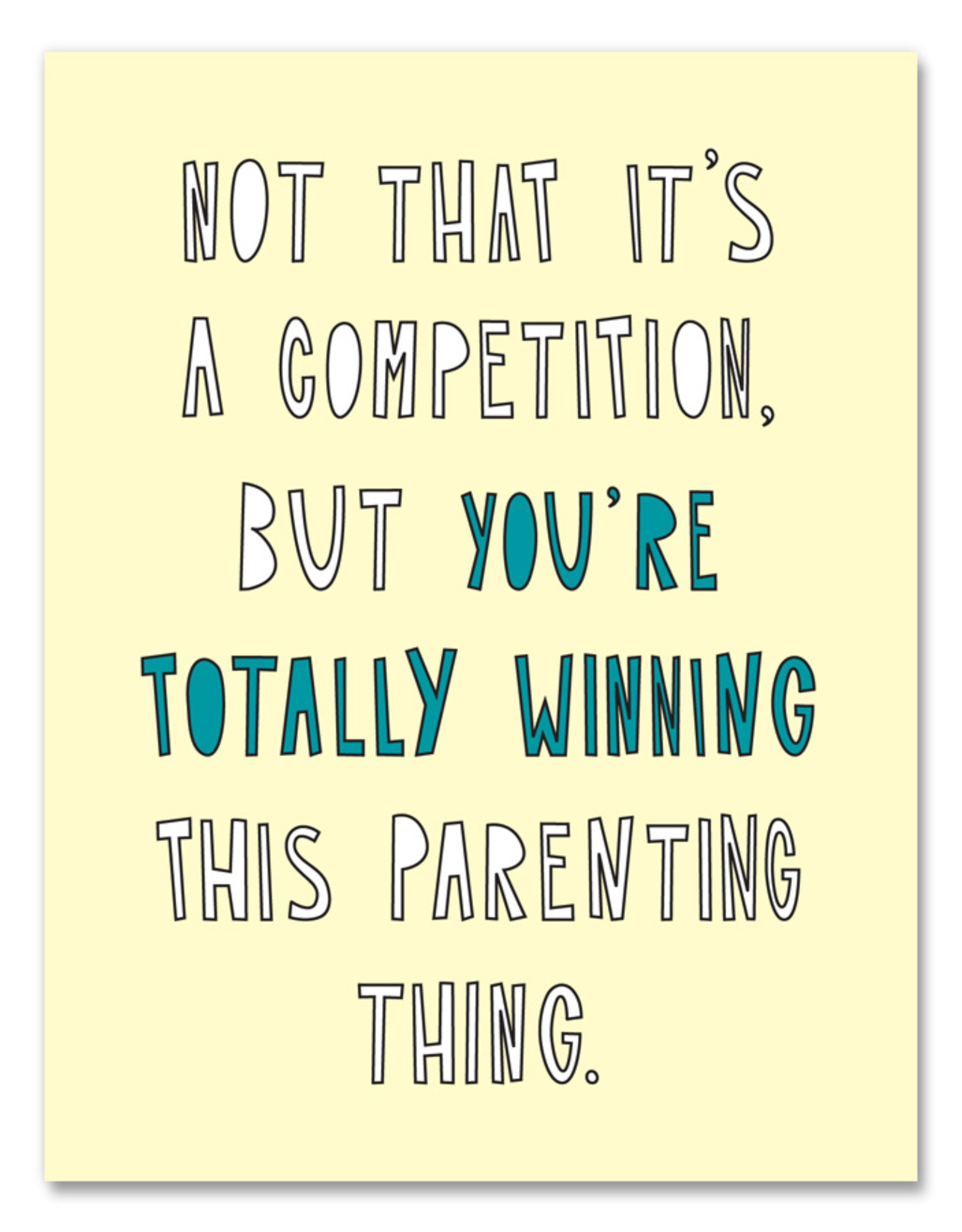 Card - Mom/Dad: You're Winning Parenting