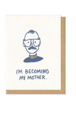 Frog and Toad Press Card: Mom- I'm Becoming My Mother 'Stache