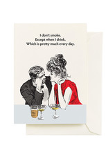 Card - Blank: I don't smoke. Except when I drink