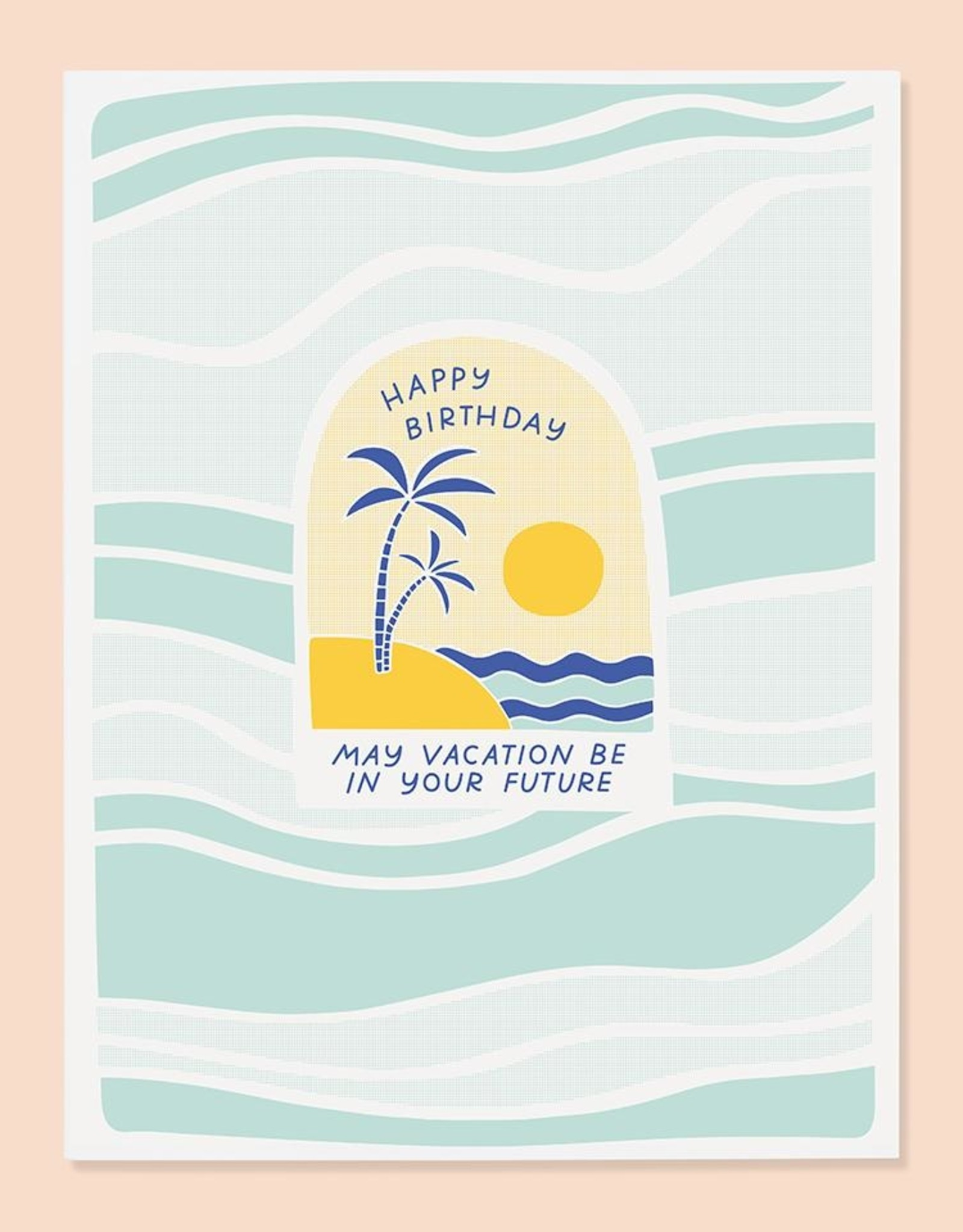 Card - Birthday: May Vacation be in your future