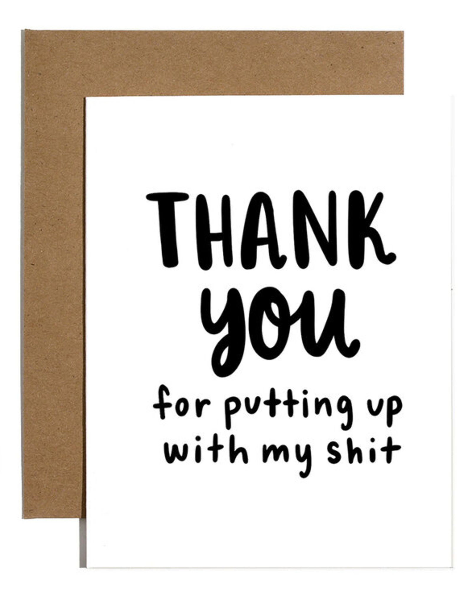 Card - Thank you: For putting up with my shit