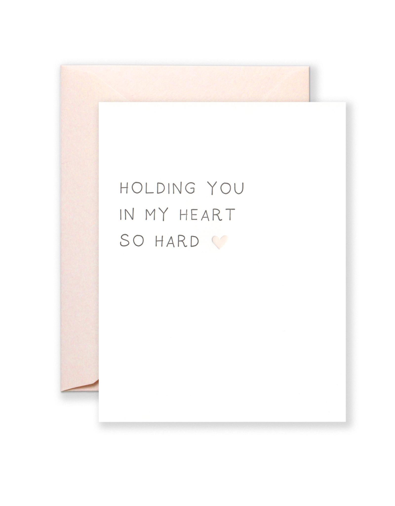 Card - Blank: Holding you in my heart so hard