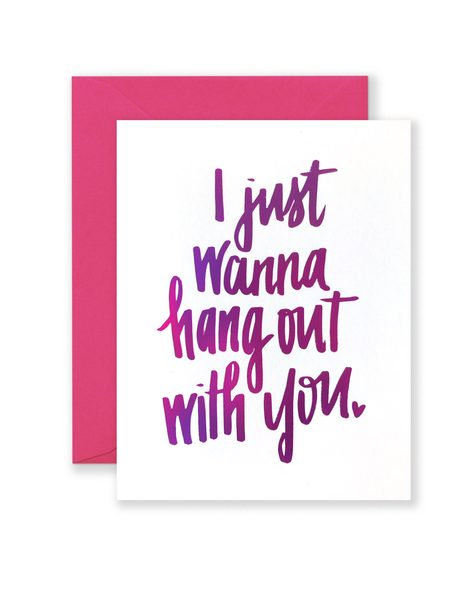 Card - Blank: I just wanna hang out with you