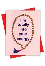 xou Card - Blank: Totally into your energy