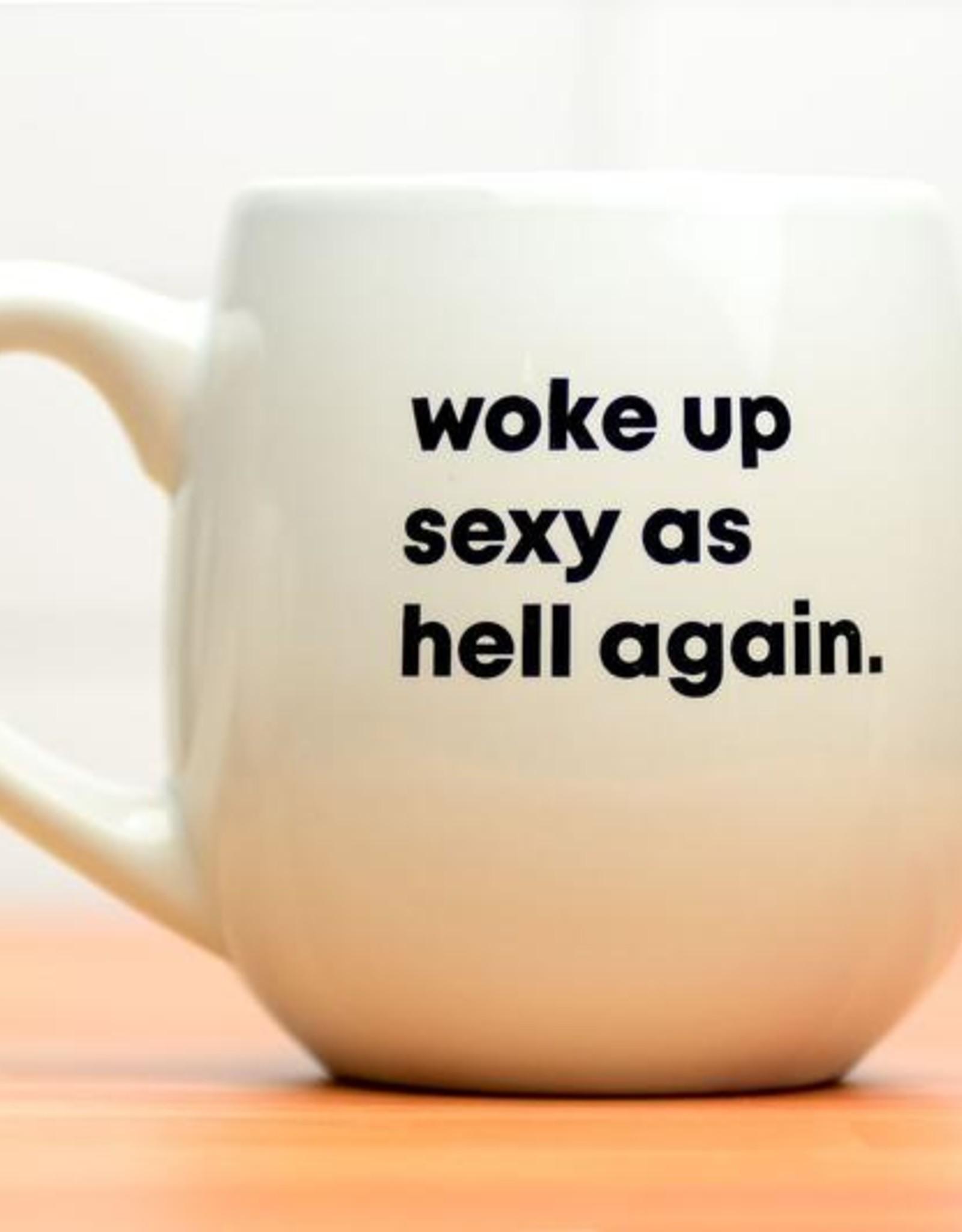 Meriwether Mug: Woke up sexy as hell again