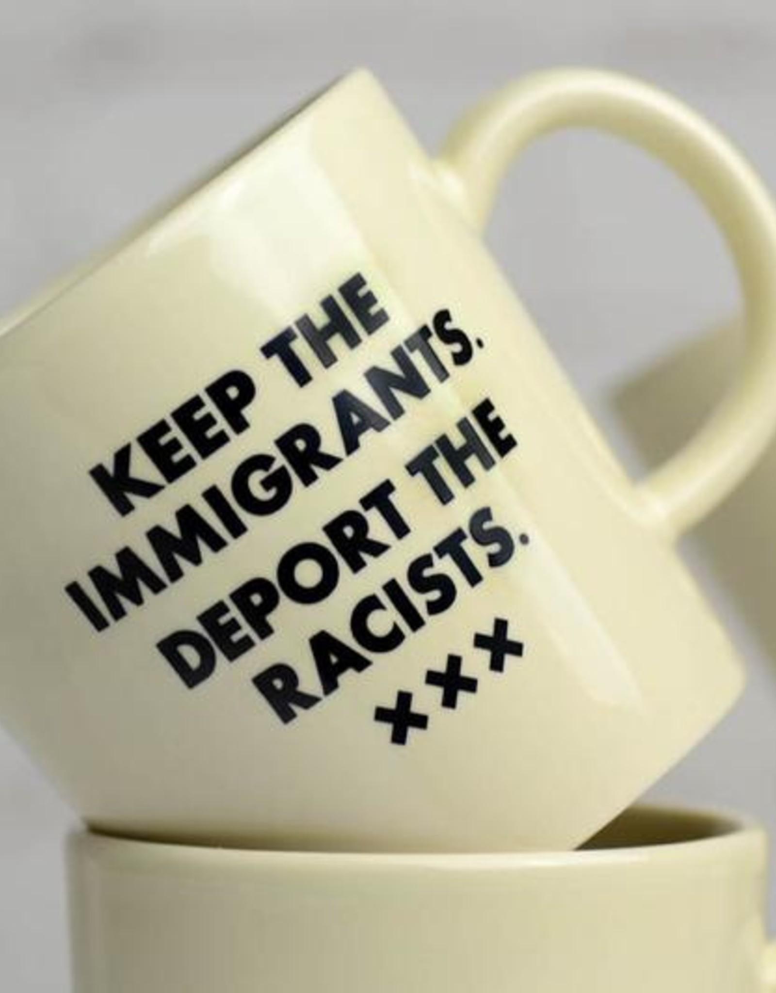 Mug: Keep the immigrants.... deport the racists