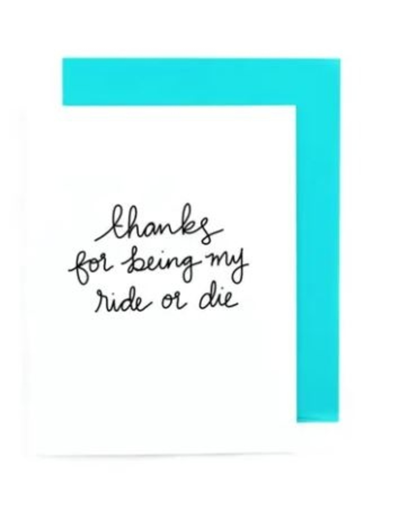 Pretty Peacock Paperie Card - Blank: Thanks for being my ride or die