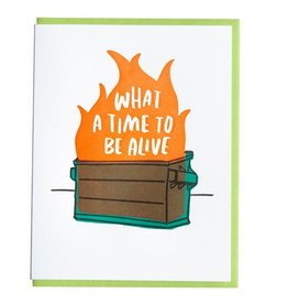 Card - Blank: What a time to be alive dumpster fire