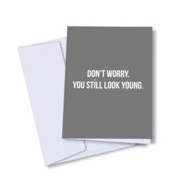 Card - Birthday: Still Look Young